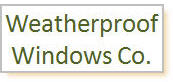 Weatherproof Windows Company